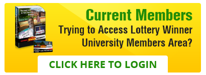 Current Members - Trying to Access Lottery Winner University Members Area?  CLICK HERE TO LOGIN